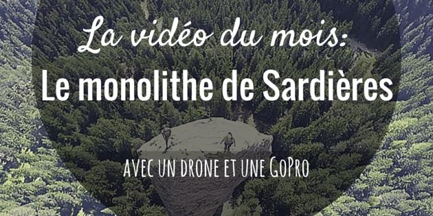 Vidéo d'escalade du mois - Grimper Malin- Le monolithe de Sardières