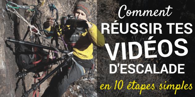 Comment reussir tes videos d'escalade