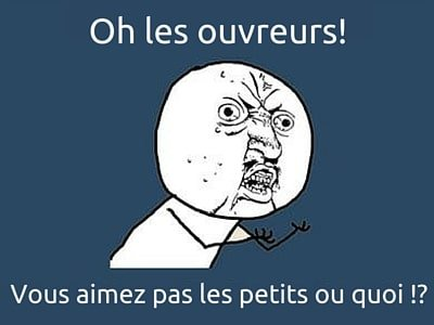 Oh les ouvreurs!