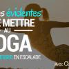 7 Raisons Évidentes de te Mettre au Yoga pour Progresser en Escalade